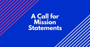 A Call for Mission Statement Suggestions